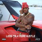 Less Talk More Hustle