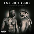 Trap God Classics: I Am My Only Competition