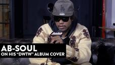 "Ab-Soul's ""DWTW"" Album Cover Explained"