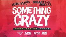 "Earlly Mac Feat. Sebastian Mikael - ""Something Crazy"" (Official Music Video)"