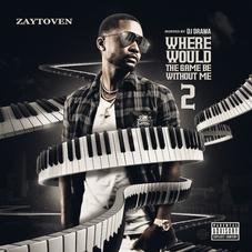"Download Zaytoven's New Mixtape ""Where Would The Game Be Without Me 2"""