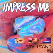 "Stan Sono Returns With New R&B Record ""Impress Me"""