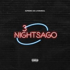 "Supreme Ace Drops Collaborative EP ""3NightsAgo"" With Rob4Real"