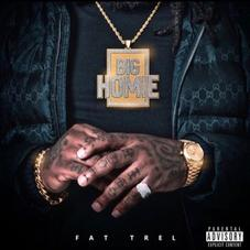 "Fat Trel Blesses Fans With New Project ""Big Homie"""