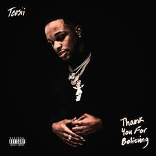 """Toosii Releases New Mixtape """"Thank You For Believing"""" Featuring DaBaby, Mulatto, & Key Glock"""