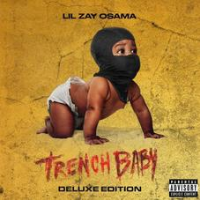 """Lil Zay Osama Drops Off The """"Trench Baby"""" Deluxe With Sada Baby, Sheff G & More"""