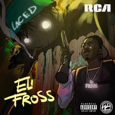 """Eli Fross Shares New Single """"Laced"""""""