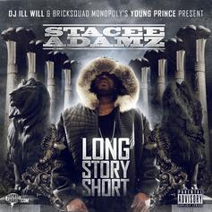 Stacee Adamz - Long Story Short (Hosted by DJ ill Will)