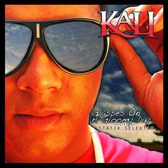 Kali - Glasses On A Gloomy Day (Hosted by Statik Selektah)