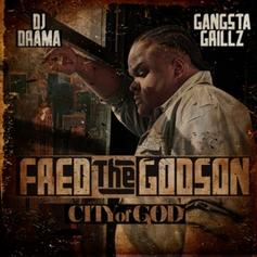 Fred The Godson - City Of God (Hosted By DJ Drama)