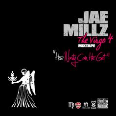Jae Millz - The Virgo 4 (How Nasty Can He Get)