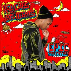 Epic The Future - Red Cups & Late Nights