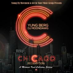 Yung Berg - Chicago Redemption (Hosted by DJ Moondawg)