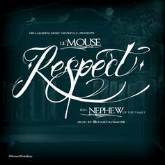 Lil Mouse - Respect Feat. Nephew (Of The Family)