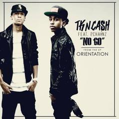 TK N Cash - No Go Feat. 2 Chainz