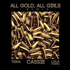 Cassie - All Gold All Girls (Remix) Feat. Trina & Lola Monroe