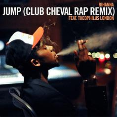 Theophilus London - Jump (Club Cheval Remix) Feat. Rihanna