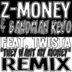 ZMoney - Want My Money (Remix) Feat. Twista & BandMan Kevo