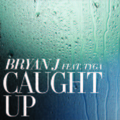 Bryan J - Caught Up Feat. Tyga