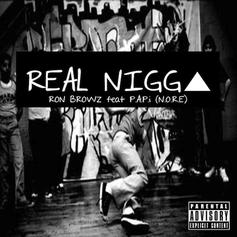 Ron Browz - Real Nigga Feat. N.O.R.E.