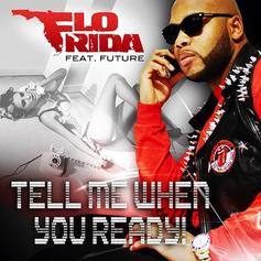 Flo Rida - Tell Me When You Ready (CDQ) Feat. Future