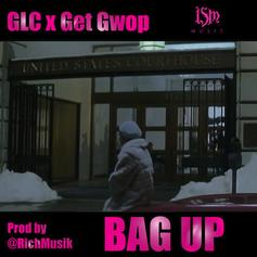 GLC - Bag Up Feat. Get Gwop