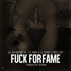 DJ Victoriouz - Fuck For Fame  Feat. Lil Durk, Lil Bibby & Boss Top (Prod. By Zaytoven)