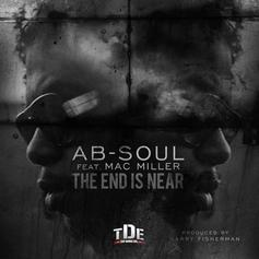 Ab-Soul - The End Is Near  Feat. Mac Miller