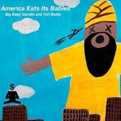 Big Baby Gandhi - America Eats Its Babies