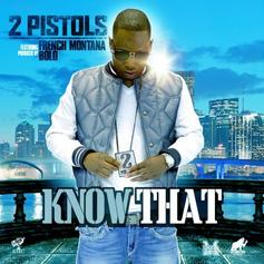 2 Pistols - Know That Feat. French Montana