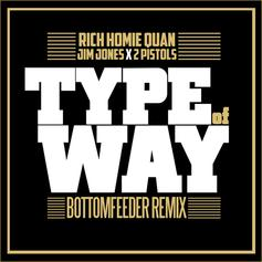 Rich Homie Quan - Type Of Way (Bottomfeeder Remix) Feat. Jim Jones & 2 Pistols