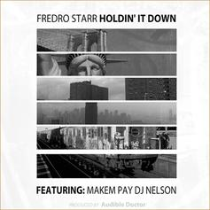 Fredro Starr - Holding It Down Feat. Makem Pay