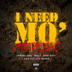 Trinidad James - I Need Mo (Remix)  Feat. Mike G & Hodgy (Prod. By SMKA)