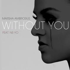 Marsha Ambrosius - Without You Feat. Ne-Yo