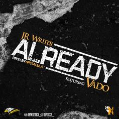 JR Writer - Already Feat. Vado