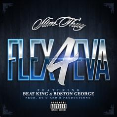 Slim Thug - Flex 4eva Feat. Beat King & Boston George