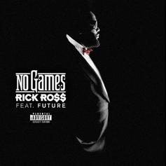 Rick Ross - No Games  [Tags] Feat. Future (Prod. By J.U.S.T.I.C.E. League)