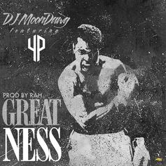 DJ Moondawg - Greatness Feat. YP