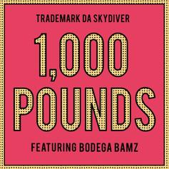 Trademark Da Skydiver - 1,000 Pounds Feat. Bodega BAMZ