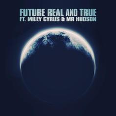 Future - Real And True  [CDQ] Feat. Miley Cyrus & Mr Hudson