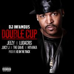 DJ Infamous - Double Cup Feat. Jeezy, Ludacris, Juicy J, Yung Berg & The Game