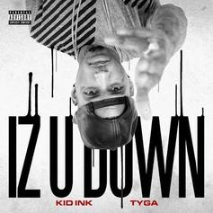 Kid Ink - Iz U Down Feat. Tyga
