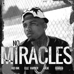 Kid Ink - No Miracles Feat. Elle Varner & Machine Gun Kelly