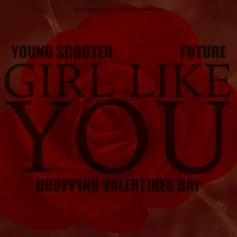 Young Scooter - Girl Like You Feat. Future