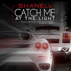 Shanell - Catch Me At The Light Feat. Yo Gotti
