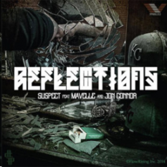 Suspect - Reflections Feat. Jon Connor & Mavelle