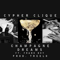 Cypher Clique - Champagne Dreams  (Prod. By Treelo)