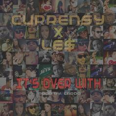 Curren$y - It's Over With  Feat. L.E.$. (Prod. By Cardo)