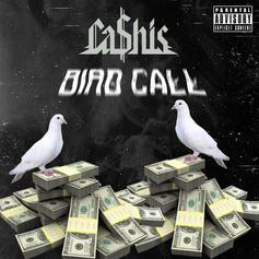 Ca$his - Bird Call