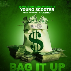 Young Scooter - Bag It Up Feat. Future & Casino